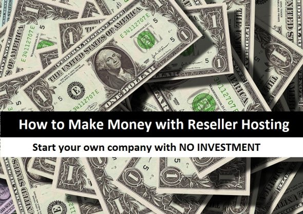 How to Make Money with Reseller Hosting without any Investment